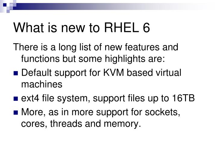 What is new to RHEL 6