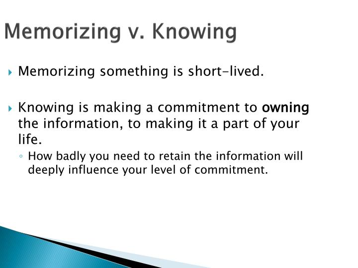 Memorizing v. Knowing