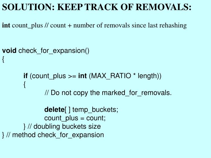 SOLUTION: KEEP TRACK OF REMOVALS: