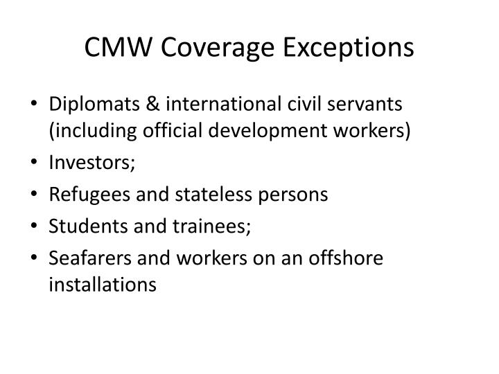 CMW Coverage Exceptions