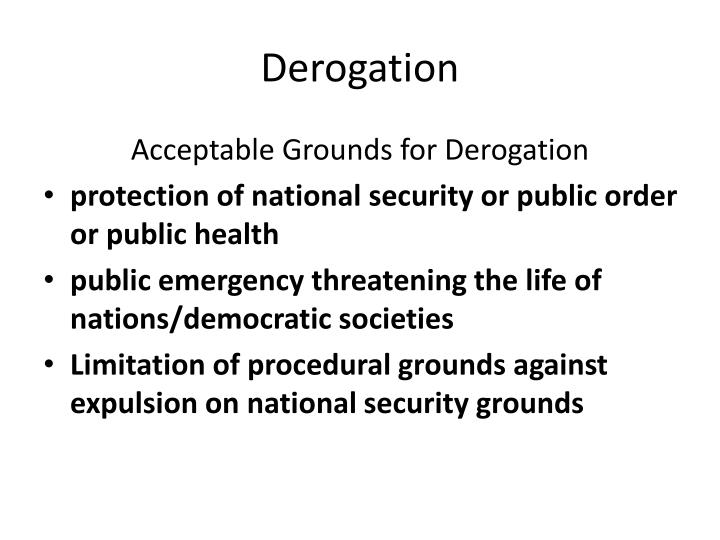 Derogation