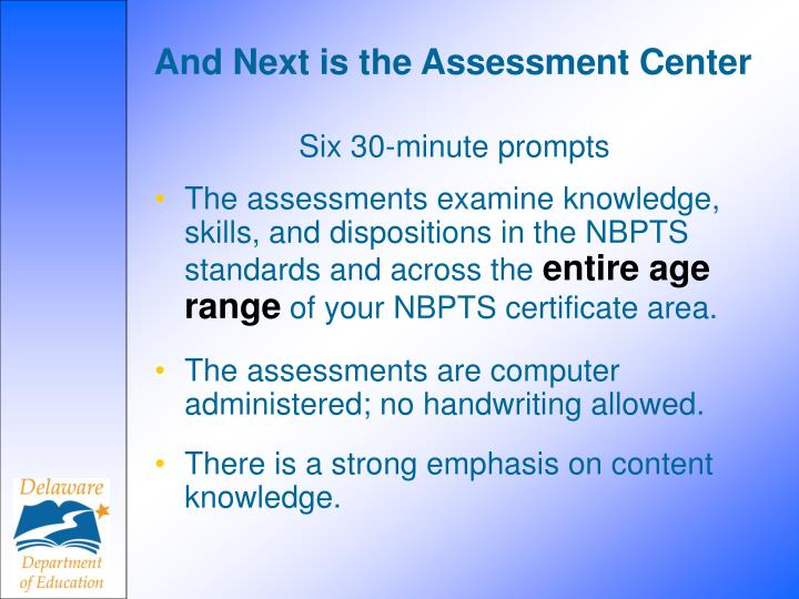 And Next is the Assessment Center