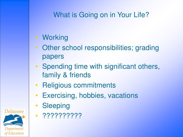 What is Going on in Your Life?