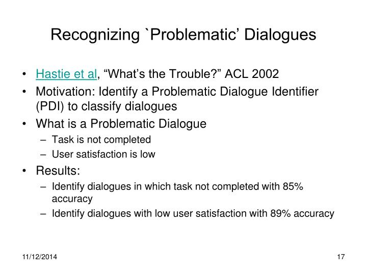 Recognizing `Problematic' Dialogues