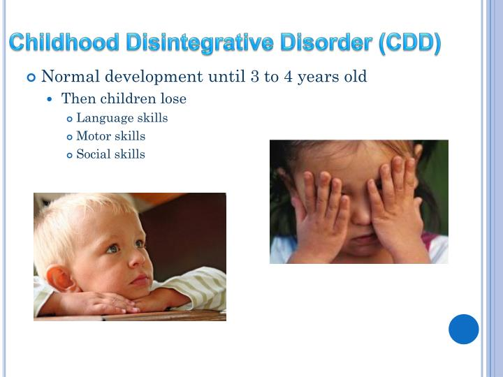 Childhood Disintegrative Disorder (CDD)