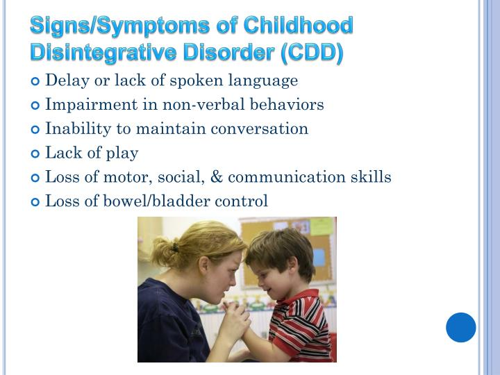 Signs/Symptoms of Childhood Disintegrative Disorder (CDD)