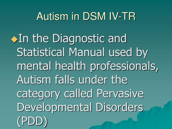 Autism in DSM IV-TR