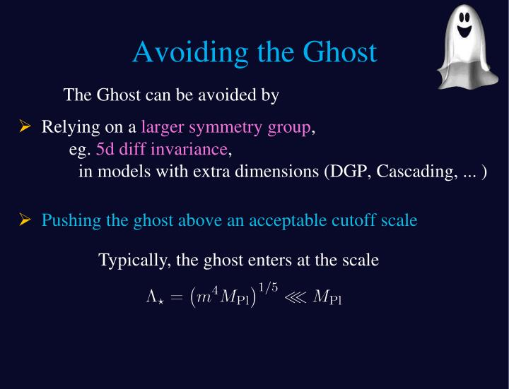Avoiding the Ghost