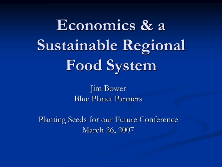 Economics & a Sustainable Regional Food System