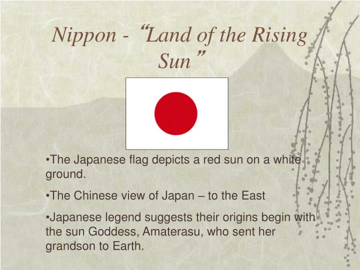 Nippon land of the rising sun