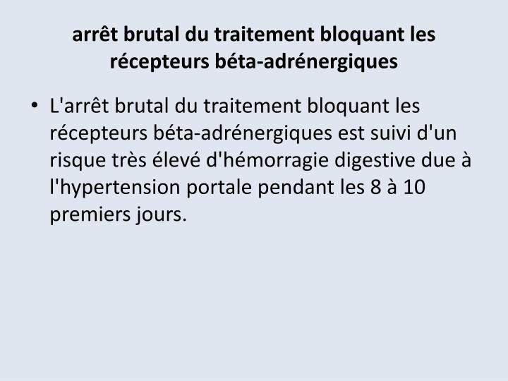 arrêt brutal du traitement bloquant les récepteurs béta-adrénergiques