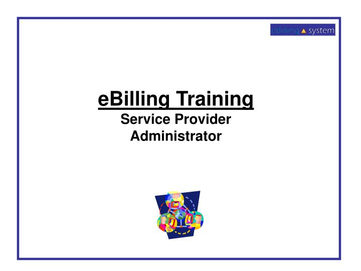 EBilling Training