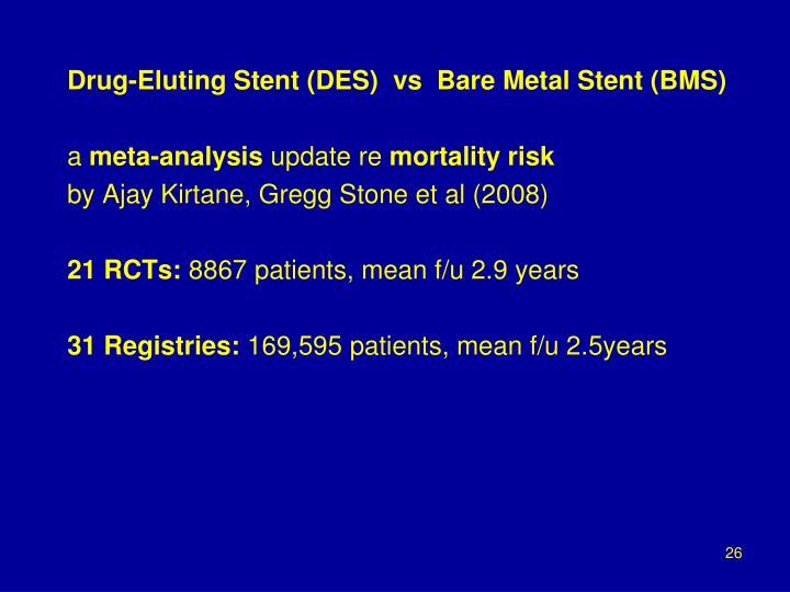 Drug-Eluting Stent (DES)  vs  Bare Metal Stent (BMS)