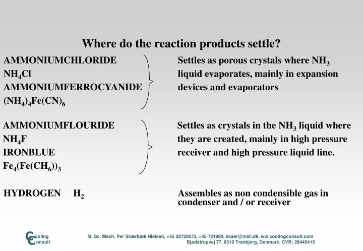 Where do the reaction products settle?
