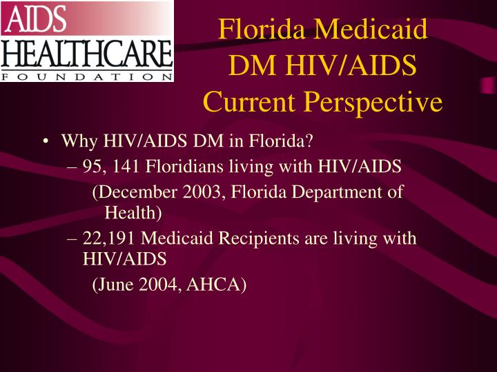 Florida Medicaid DM HIV/AIDS Current Perspective