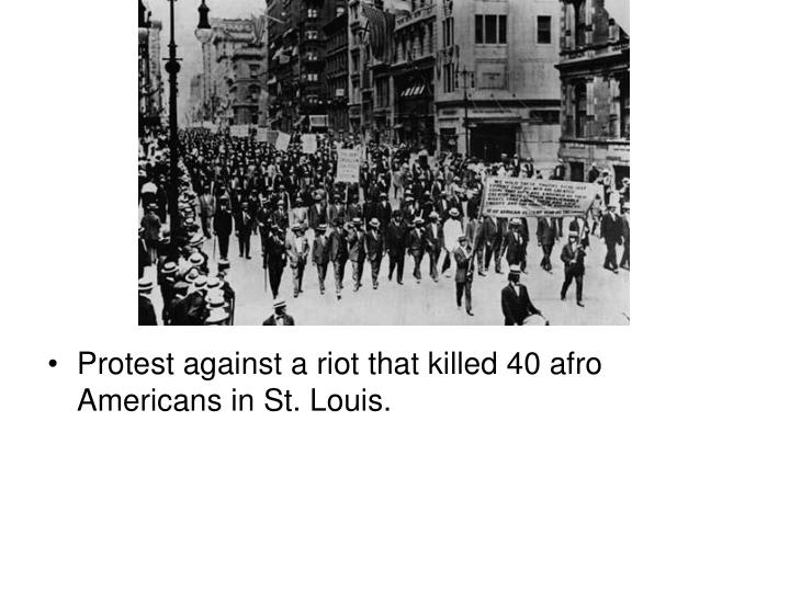 Protest against a riot that killed 40 afro Americans in St. Louis.