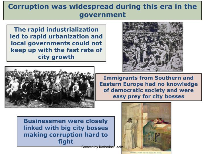 Corruption was widespread during this era in the government