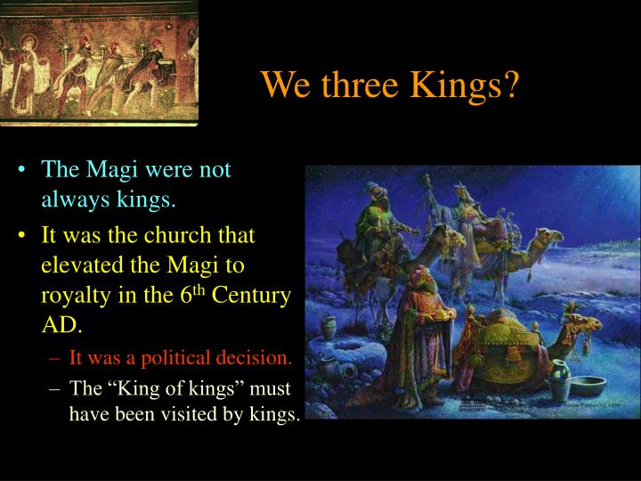 We three Kings?