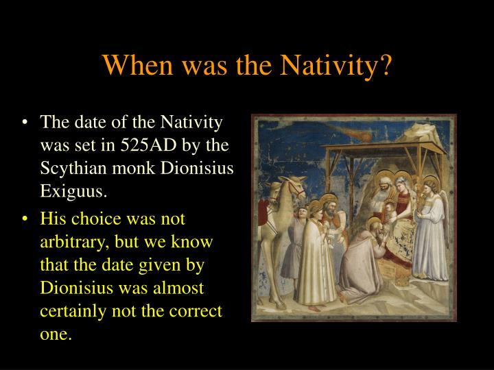 When was the Nativity?
