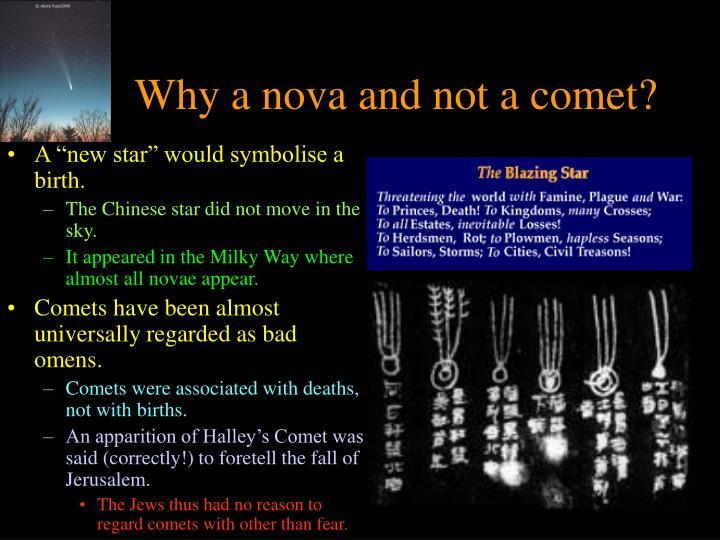 Why a nova and not a comet?