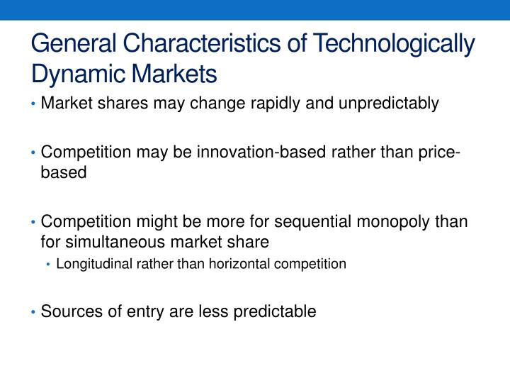 General Characteristics of Technologically Dynamic Markets