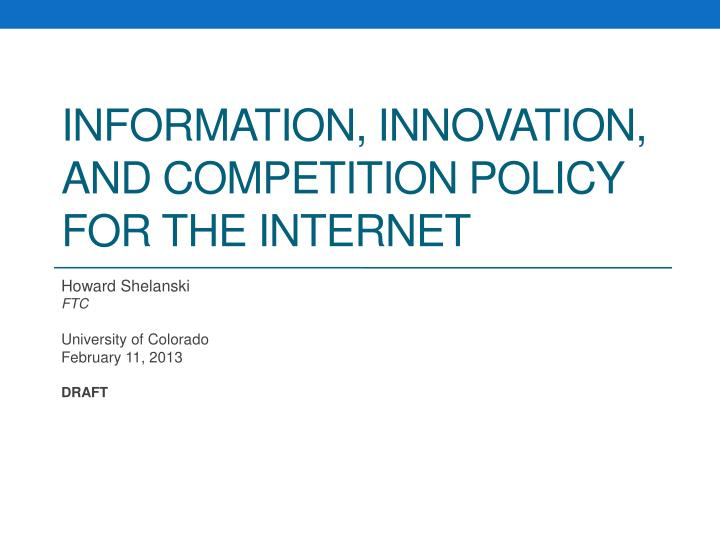 Information innovation and competition policy for the internet
