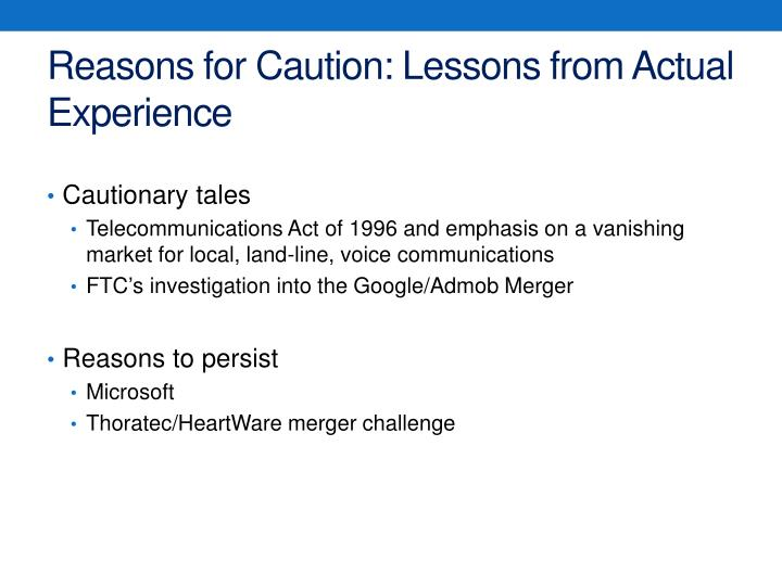 Reasons for Caution: Lessons from Actual Experience