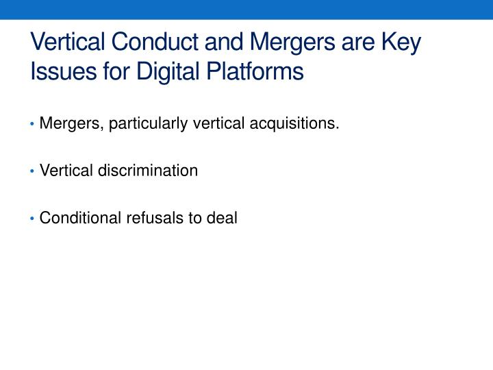 Vertical Conduct and Mergers are Key Issues for Digital Platforms