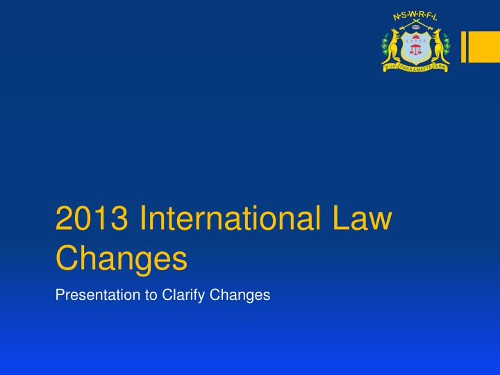 2013 international law changes