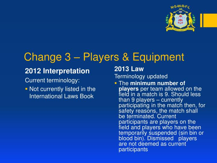 Change 3 – Players & Equipment