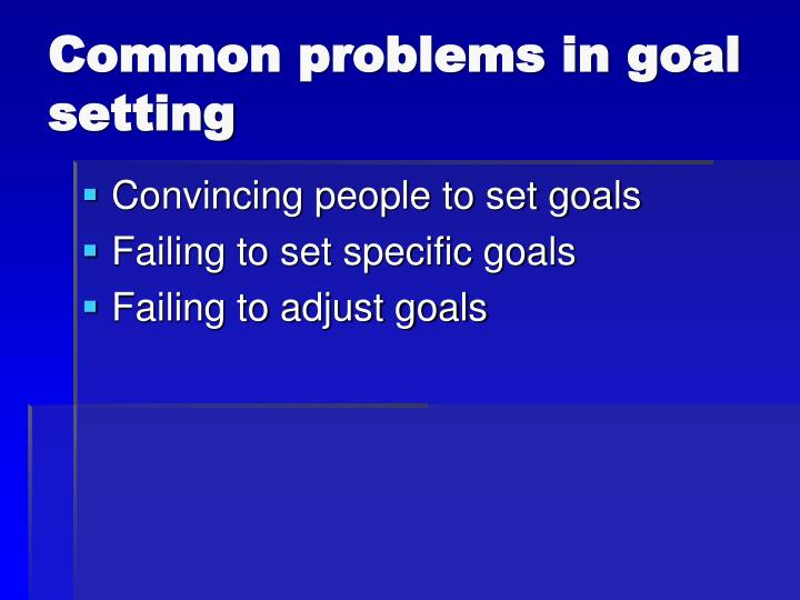 Common problems in goal setting