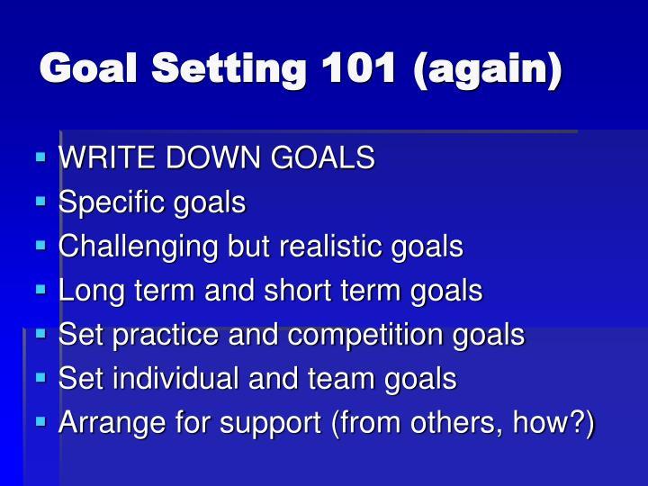 Goal Setting 101 (again)
