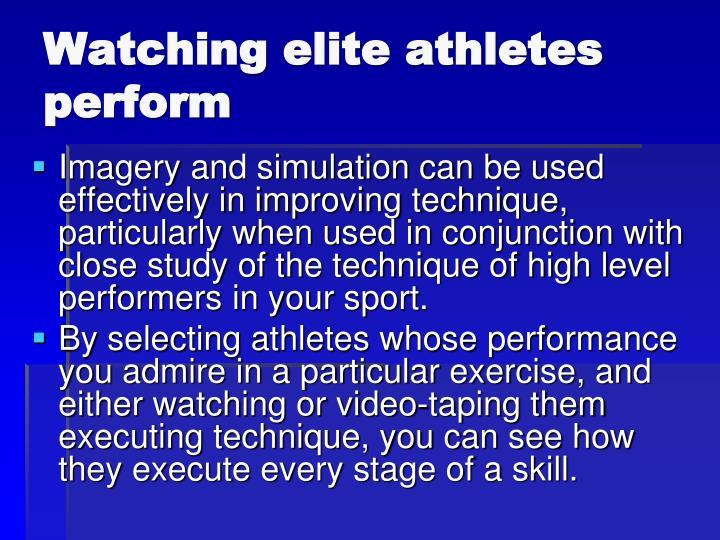 Watching elite athletes perform