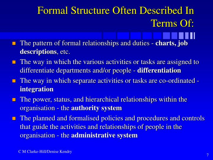 Formal Structure Often Described In Terms Of: