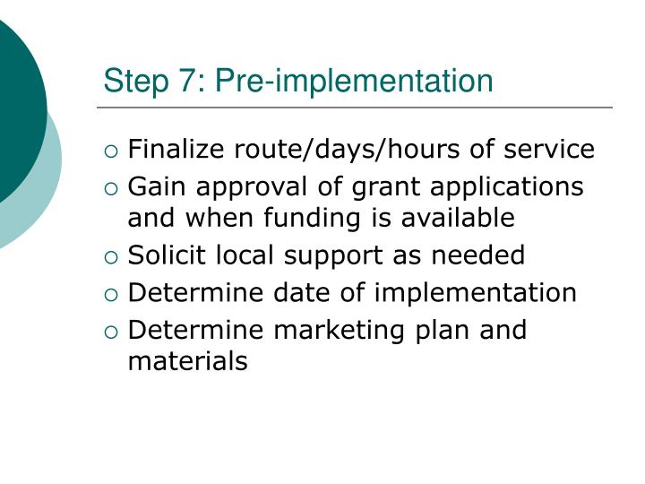 Step 7: Pre-implementation