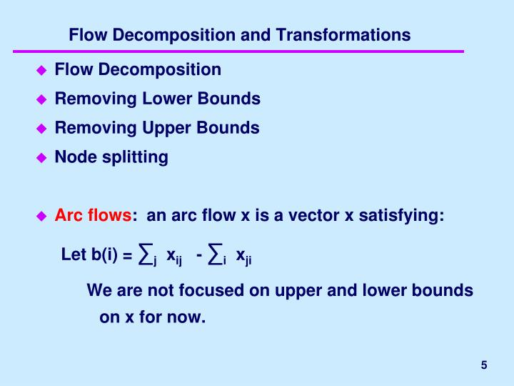 Flow Decomposition and Transformations