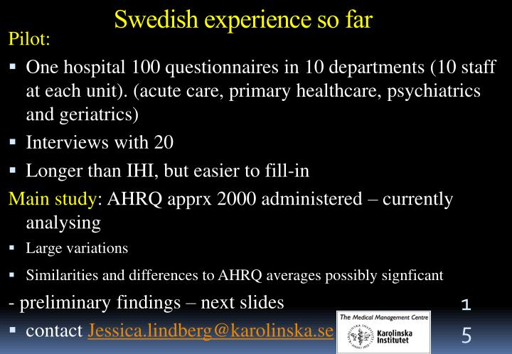 Swedish experience so far