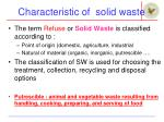 characteristic of solid waste