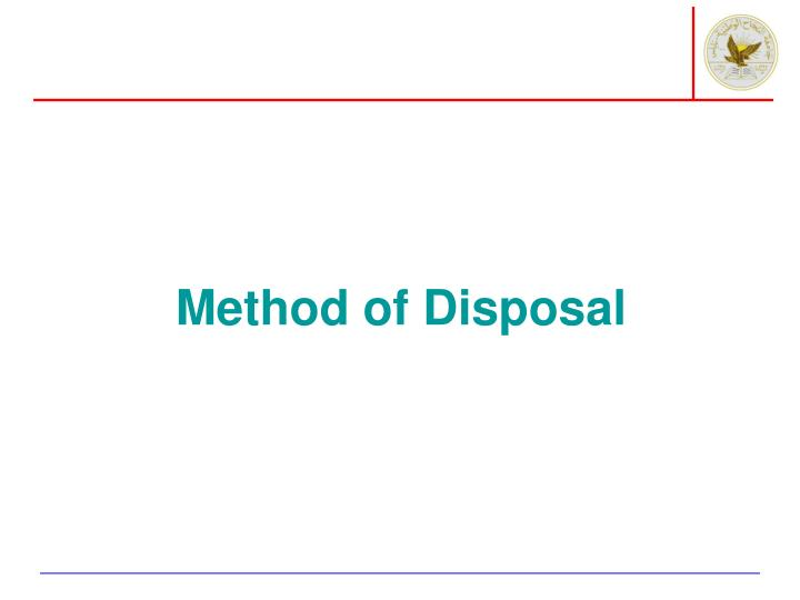 Method of Disposal