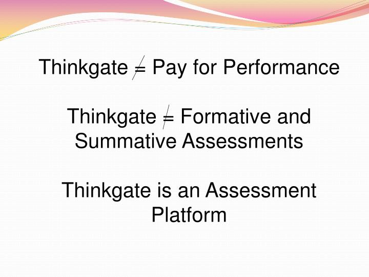 Thinkgate = Pay for Performance