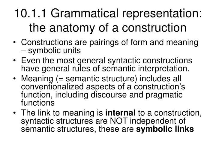 10 1 1 grammatical representation the anatomy of a construction