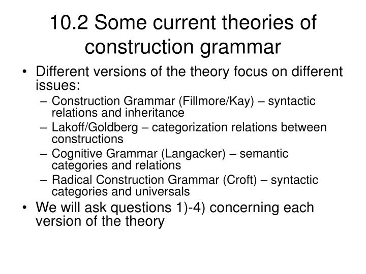 10.2 Some current theories of construction grammar