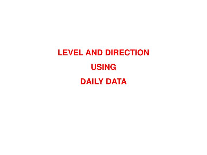LEVEL AND DIRECTION