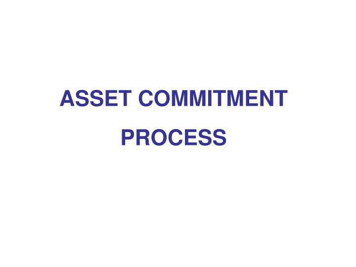 ASSET COMMITMENT