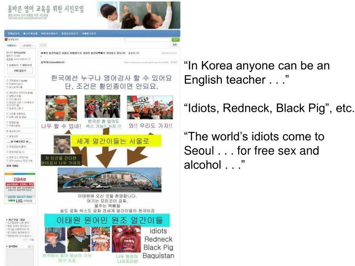"""In Korea anyone can be an English teacher . . ."""
