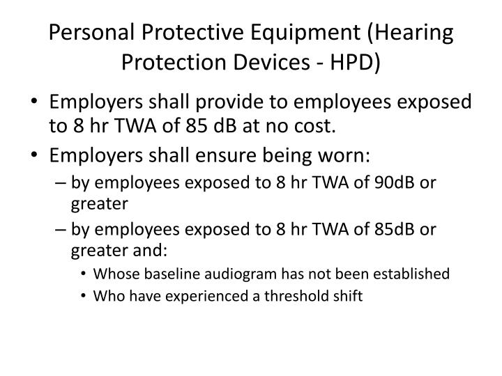 Personal Protective Equipment (Hearing Protection Devices - HPD)
