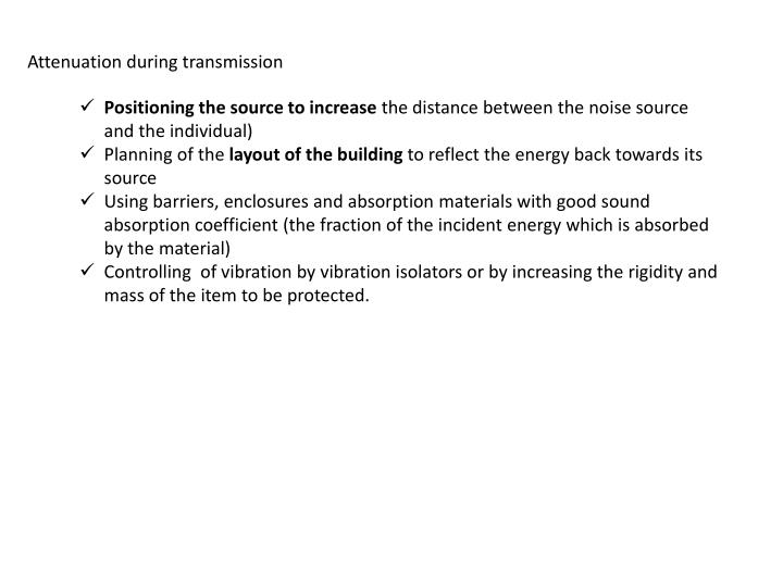 Attenuation during transmission