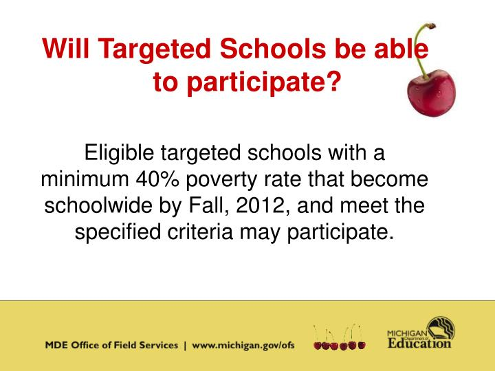Will Targeted Schools be able to participate?