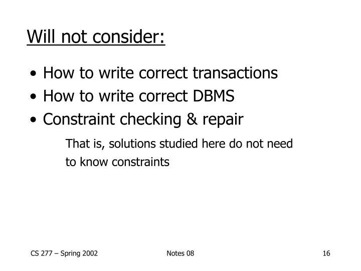Will not consider: