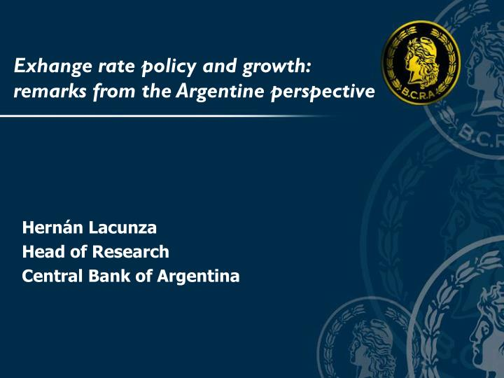 Exhange rate policy and growth remarks from the argentine perspective